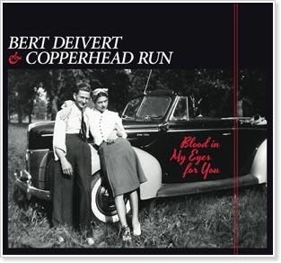 Bert Deivert & Copperhead Run - Blood in My Eyes for You