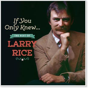 If You Only Knew: The Best of Larry Rice