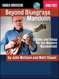 Beyond Bluegrass Mandolin: Etudes and Ideas for the Modern Mandolinist, from 2011. Click to purchase.