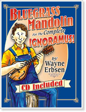 Bluegrass Mandolin for the Complete Ignoramus