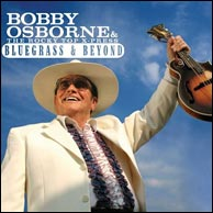Bobby Osborne and The Rocky Top X-Press, Bluegrass and Beyond, 2009. Click to purchase from BobbyOsborne.com.