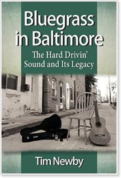 Bluegrass in Baltimore - The Hard Drivin' Sound & Its Legacy presents a book release party August 2 at the Creative Alliance in Baltimore.
