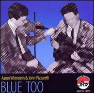 Blue Too - Aaron Weinstein and John Pizzarelli, 2008. Click to purchase.