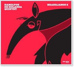 Hamilton de Holanda Quintet -  Brasilianos 2