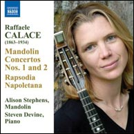 Raffaele Calace: Mandolin Concertos Nos. 1 and 2; Rapsodia Napoletana, from 2007.