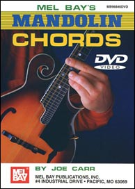 Joe Carr's best selling Mandolin Chords DVD from Mel Bay. Click to purchase.