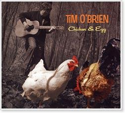 Tim O'Brien - Chicken & Egg