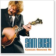 Sam Bush - Circles Around Me