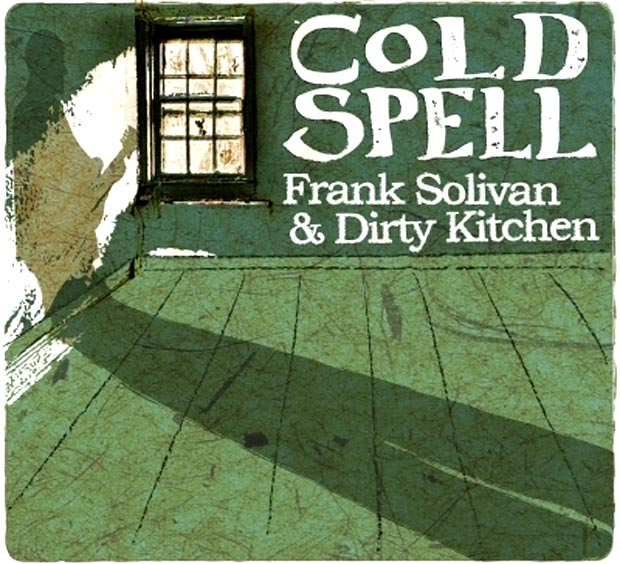 Frank Solivan and Dirty Kitchen - Cold Spell