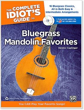 The Complete Idiot's Guide To Bluegrass Mandolin Favorites