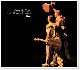 Hamilton de Holanda & Yamandu Costa - Live!