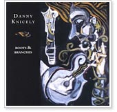 Danny Knicely - Roots & Branches