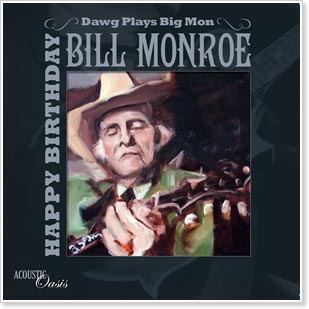 Dawg Plays Big Mon - Happy Birthday Bill Monroe. Cover art by Tracy Bigelow Grisman
