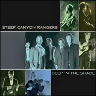 Steep Canyon Rangers - Deep In The Shade, from 2011. Click to purchase.