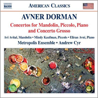Avner Dorman: Concertos for Mandolin, Piccolo, Piano and Concerto Grosso. Click to purchase.
