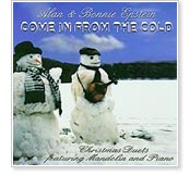 Alan & Bonnie Epstein - Come In From The Cold, Christmas Duets Featuring Mandolin and Piano