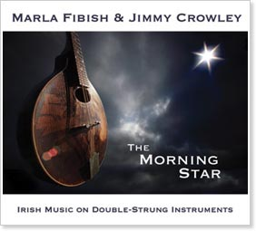 Marla Fibish & Jimmy Crowley - The Morning Star