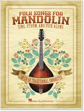 Folk Songs for Mandolin: Sing, Strum and Pick Along