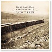 Jimmy Gaudreau & Moondi Klein - 2:10 Train