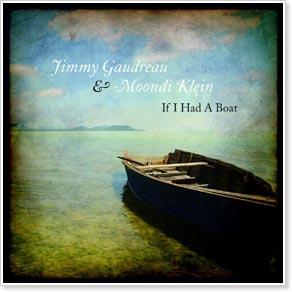 Jimmy Gaudreau & Moondi Klein - If I Had a Boat