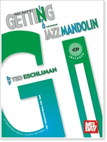 Ted Eschliman - Getting Into Jazz Mandolin