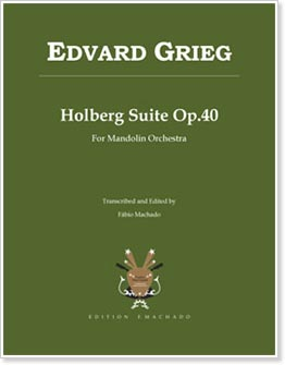Holberg Suite Op.40 - Edvard Grieg: transcription for Mandolin Orchestra by Fabio Machado