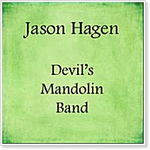 Jason Hagen - Devil's Mandolin Band