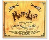 Happy Land - Musical Tributes to Laura Ingalls Wilder