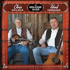 Chris Hillman and Herb Pedersen - At Edwards Barn