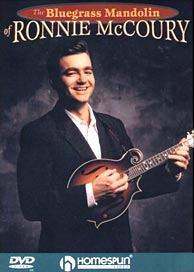The Bluegrass Mandolin of Ronnie McCoury, available from Homespun. Click to purchase from ronniemccoury.com.