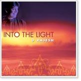 U. Rajesh - Into The Light