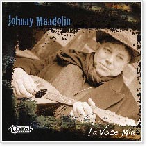 Johnny Mandolin - La Voce Mia