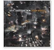 John Kruth - Eva Destruction
