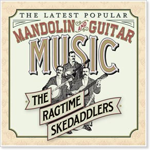 The Ragtime Skedaddlers - The Latest Popular Mandolin and Guitar Music