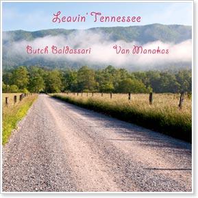 Butch Baldassari and VanManakas -  Leavin' Tennessee