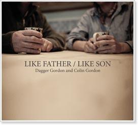 Dagger Gordon and Colin Gordon - Like Father / Like Son