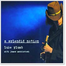 Luke Plumb & James Mackintosh - A Splendid Notion