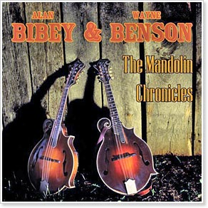Alan Bibey & Wayne Benson - The Mandolin Chronicles