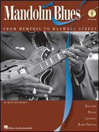 Mandolin Blues: From Memphis to Maxwell Street, by Rich DelGrosso, published by Hal Leonard Corporation, 2007. Click to purchase.