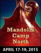 Mandolin Camp North, April 17-19, 2015 and Banjo Camp North, May 15-17, 2015