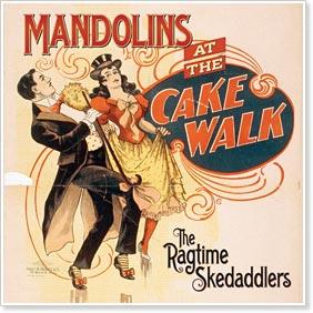 The Ragtime Skedaddlers - Mandolins at the Cake Walk