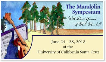 2013 Annual Mandolin Symposium - Santa Cruz, Californa - June 24-28, 2013
