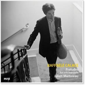 Julien Martineau - Calace's Preludes For Solo Mandolin