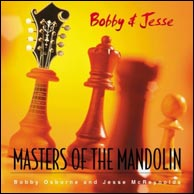 Masters of the Mandolin - Bobby Osborne and Jesse McReynolds from 2001. Click to purchase.
