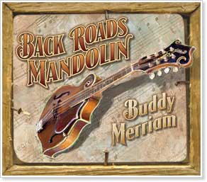 Buddy Merriam - Back Roads Mandolin