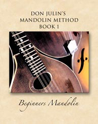 Don Julin's Mandolin Method Book I for Beginners Mandolin. Click to purchase from donjulin.com.