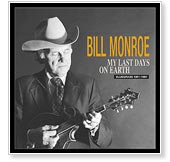 Bill Monroe - My Last Days On Earth, 1981-1994