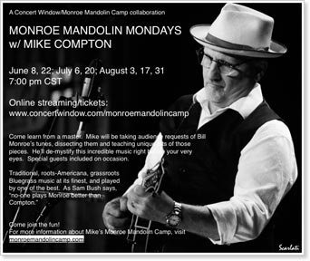 Monroe Mandolin Mondays with Mike Compton on Concert Window - June 8, June 22, July 6, July 20, August 3, August 17, August 3, 2015