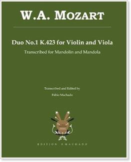 W.A. Mozart Duo No.1 K.423 for Violin and Viola: transcribed for Mandolin and Mandola by Fabio Machado