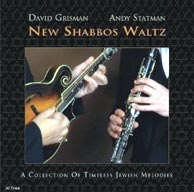 New Shabbos Waltz - David Grisman and Andy Statman, 2006. Click to purchase.